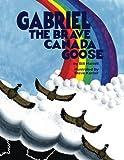 Gabriel The Brave Canada Goose