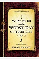 WHAT TO DO on the WORST DAY OF YOUR LIFE:What to Do Worst Day of Your Life:by Brian Zahnd Paperback