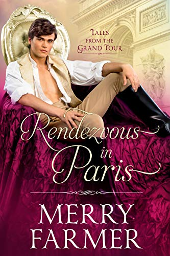 Rendezvous in Paris (Tales from the Grand Tour Book 2) by [Farmer, Merry]