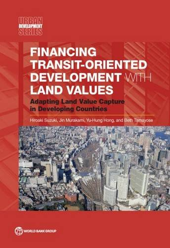 Financing Transit-Oriented Development with Land Values: Adapting Land Value Capture in Developing Countries (Urban Development) (Transit Oriented Development compare prices)
