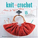 img - for Knit or Crochet--Have it Your Way book / textbook / text book