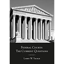 Federal Courts: The Current Questions