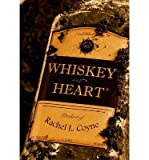 img - for [ [ [ Whiskey Heart (American Fiction) [ WHISKEY HEART (AMERICAN FICTION) ] By Coyne, Rachel L ( Author )Oct-01-2009 Paperback book / textbook / text book