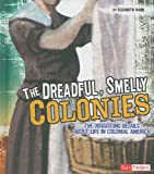 The Dreadful, Smelly Colonies, Elizabeth Raum, 1429639598