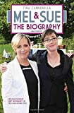 Mel and Sue: The Biography