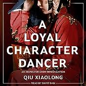 A Loyal Character Dancer: Inspector Chen Series, Book 2 | Qiu Xiaolong