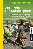Der Preis der Leichtigkeit: Eine Reise durch Thailand, Kambodscha und Vietnam (National Geographic Taschenbuch 95984)