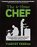 img - for The 4-Hour Chef: The Simple Path to Cooking Like a Pro, Learning Anything, and Living the Good Life book / textbook / text book