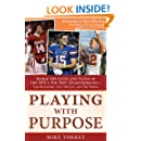 Playing with Purpose: Inside the Lives and Faith of the NFL's Top New Quarterbacks -- Sam Bradford, Colt McCoy, and Tim Tebow