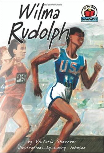Wilma rudolph on my own biography victoria sherrow larry johnson wilma rudolph on my own biography victoria sherrow larry johnson 9781575054421 amazon books voltagebd Gallery