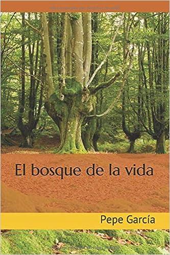 El bosque de la vida: Amazon.es: García, Pepe: Libros