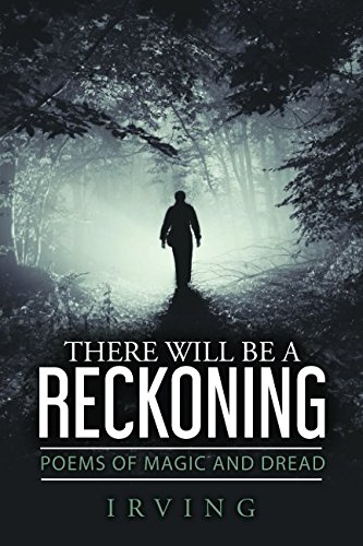 There Will Be a Reckoning: Poems of Magic and Dread pdf epub
