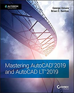 Mastering AutoCAD 2019 and AutoCAD LT 2019 por [Omura, George, Benton, Brian C.]