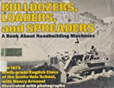 Bulldozers, Loaders, and Spreaders, Nancy Arnaout, 0385023758