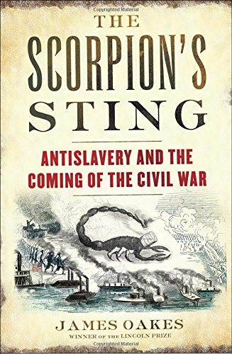 Book Cover: The Scorpion's Sting: Antislavery and the Coming of the Civil War