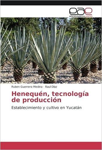 Henequén, tecnología de producción: Establecimiento y cultivo en Yucatán