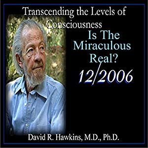 Transcending the Levels of Consciousness Series: Is the Miraculous Real? Rede