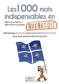 Les 1000 mots indispensables en québécois par Marie-Pierre Gazaille