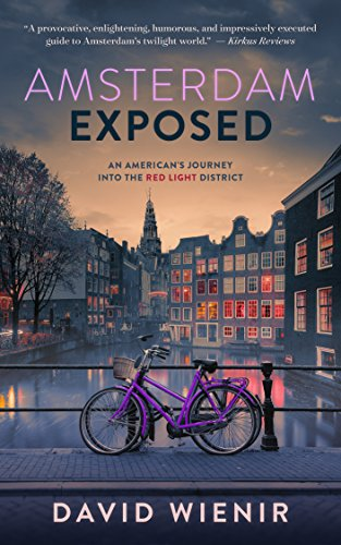 Amsterdam Exposed: An American's Journey Into The Red Light District cover