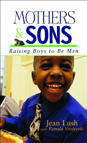 Mothers and Sons: Raising Boys to Be Men