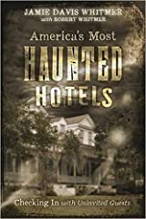 America's Most Haunted Hotels: Checking In with Uninvited Guests Paperback