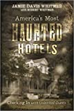 America's Most Haunted Hotels: Checking In with Uninvited Guests
