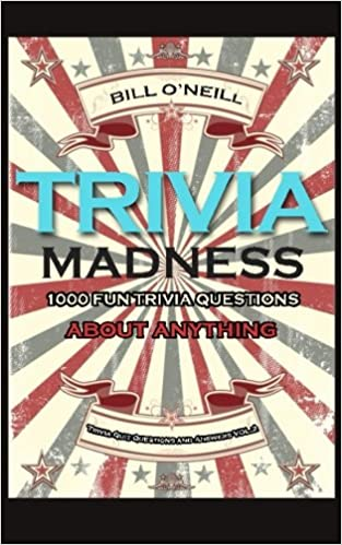 Buy Trivia Madness: 1000 Fun Trivia Questions About Anything: Volume