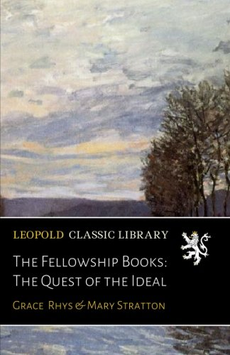 Download The Fellowship Books: The Quest of the Ideal PDF