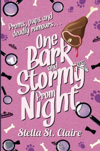 One Bark and Stormy Prom Night (Happy Tails Dog Walking Mysteries) (Volume 3) pdf