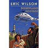 Disneyland Hostage (Eric Wilson Mysteries Book 4)