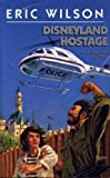 Front cover for the book Disneyland hostage by Eric Wilson