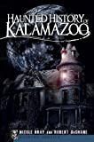 img - for Haunted History of Kalamazoo (Haunted America) book / textbook / text book