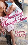 Front cover for the book Tumbling Through Time by Gwyn Cready