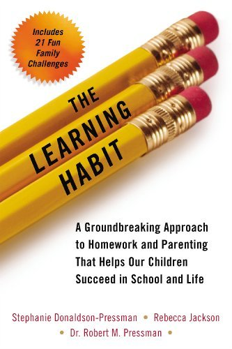 By Stephanie Donaldson-Pressman The Learning Habit: A Groundbreaking Approach to Homework and Parenting that Helps Our Children Succ [Paperback]