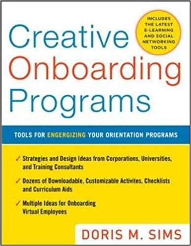 Creative Onboarding Programs: Tools for Energizing Your Orientation Program (Business Skills and Development)