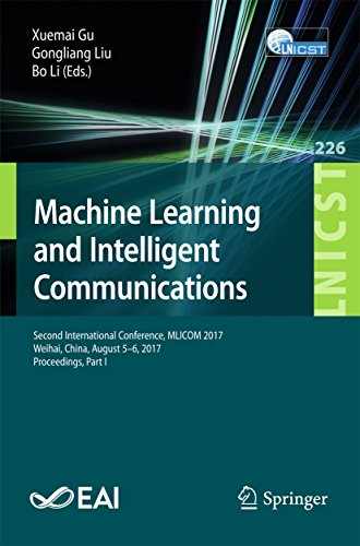Machine Learning and Intelligent Communications: Second International Conference, MLICOM 2017, Weihai, China, August 5-6, 2017, Proceedings, Part I (Lecture ... Telecommunications Engineering Book 226) ()
