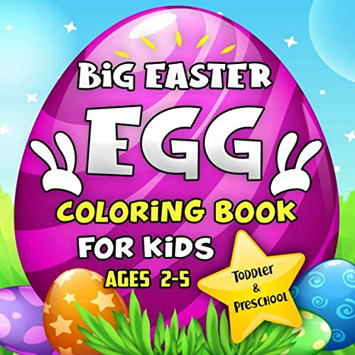 Big Easter Egg Coloring Book For Kids Ages 2-5: A Collection of Fun and Easy Happy Easter Eggs Coloring Pages for Kids, Toddlers and Preschool ()