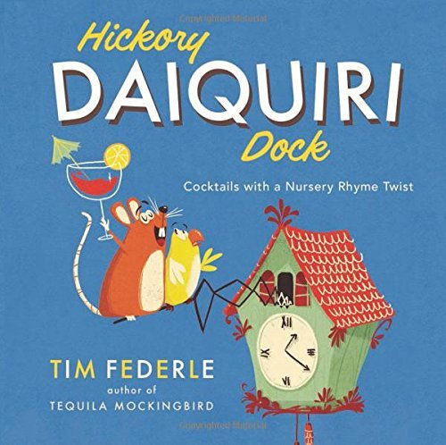 Download By Tim Federle Hickory Daiquiri Dock: Cocktails with a Nursery Rhyme Twist (Brdbk) [Board book] PDF
