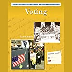 Voting: Primary Source Library of American Citizenship | Tracie Egan