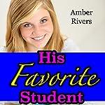 His Favorite Student: Taboo Teacher Erotica | Amber Rivers