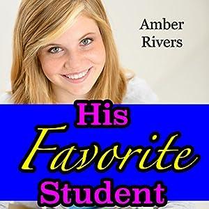 His Favorite Student: Taboo Teacher Erotica Audiobook
