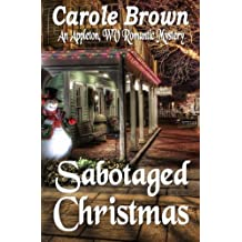 Sabotaged Christmas (An Appleton, WV Romantic Mystery) (Volume 1) by Carole Brown (2015-11-18)