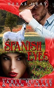 Spanish Eyes: Texas Heat by [Hunter, Sable, Series, Texas Heat, O'Leary, Ryan]