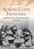 Across God's Frontiers: Catholic Sisters in the American West, 1850-1920, Books Central