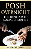 Posh Overnight : The 10 Pillars of Social Etiquette