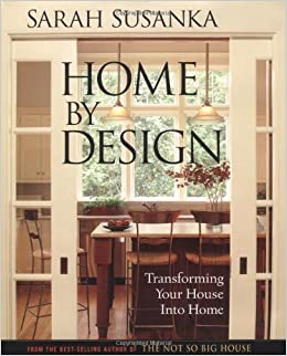 home by design transforming your house into home susanka sarah susanka grey crawford 9781561586189 amazoncom books - Books On Home Design
