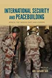 img - for International Security and Peacebuilding: Africa, the Middle East, and Europe book / textbook / text book