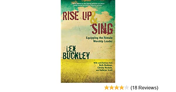 Rise up and sing equipping the female worship leader kindle rise up and sing equipping the female worship leader kindle edition by lex buckley arts photography kindle ebooks amazon fandeluxe Image collections