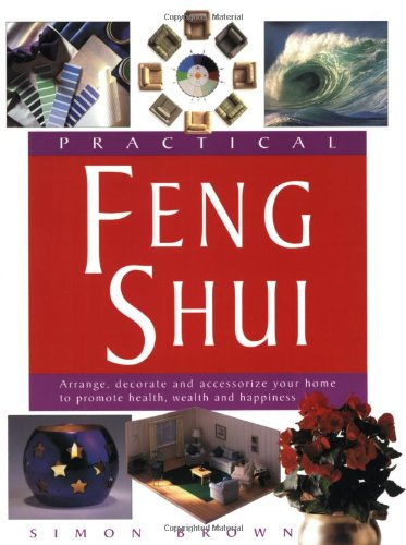 Pdf Home Practical Feng Shui: Arrange, Decorate and Accessorize Your Home to Promote Health, Wealth and Happiness