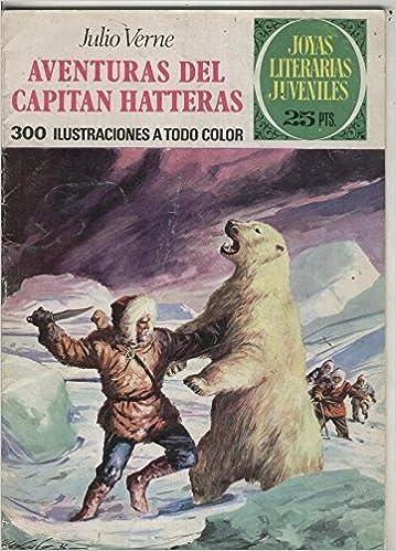 Joyas Literarias Juveniles numero 071: Aventuras del Capitan Hatteras: Amazon.es: Julio Verne: Libros